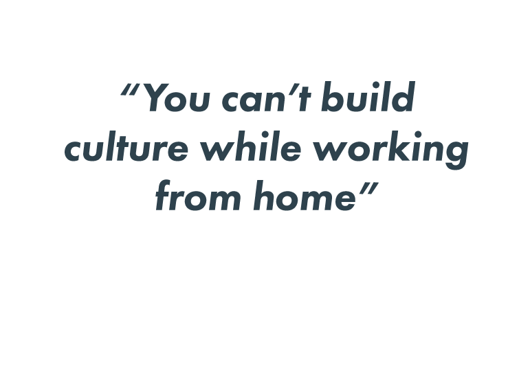You can't build culture while working from home